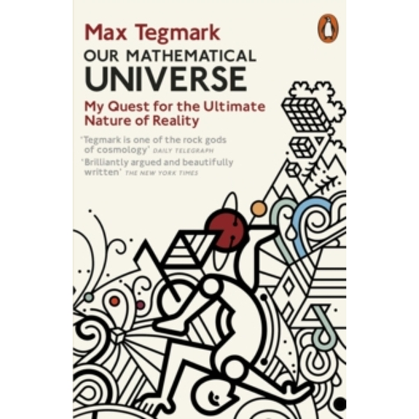 Our Mathematical Universe: My Quest for the Ultimate Nature of Reality by Max Tegmark (Paperback, 2015)