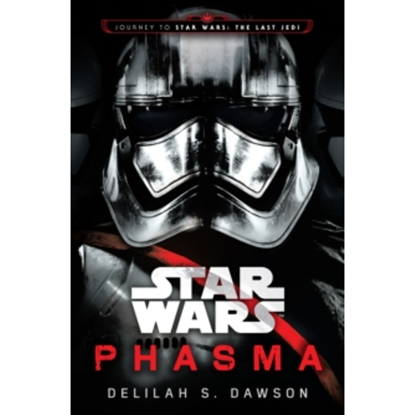 Star Wars: Phasma : Journey to Star Wars: The Last Jedi
