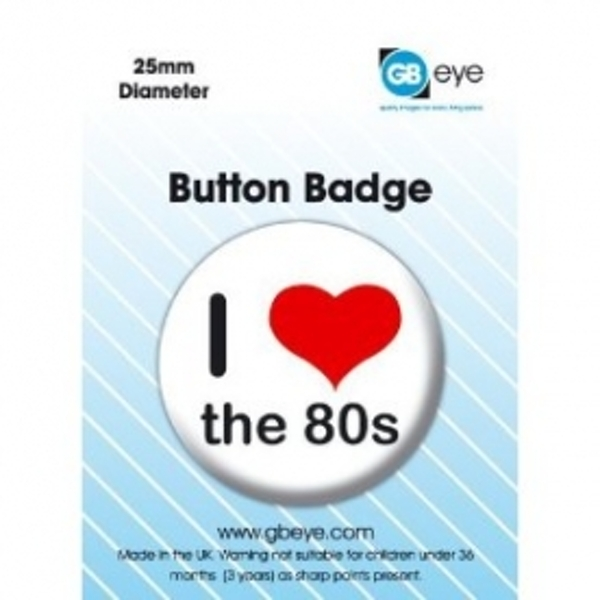 I Love The 80's Badge
