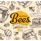 Keeping Bees: Choosing, Nurturing & Harvests by Pam Gregory, Claire Waring (Paperback, 2017)