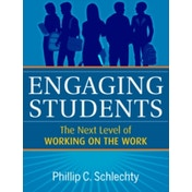 Engaging Students: The Next Level of Working on the Work by Phillip C. Schlechty (Paperback, 2011)
