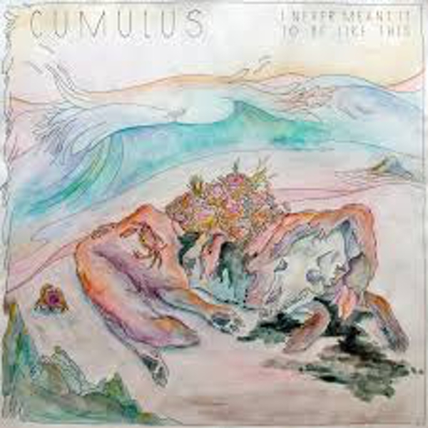 Cumulus ‎– I Never Meant It To Be Like This Vinyl