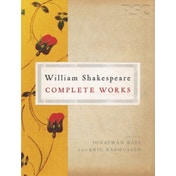 The RSC Shakespeare: The Complete Works : The Complete Works