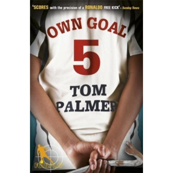 Foul Play: Own Goal by Tom Palmer (Paperback, 2011)