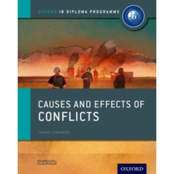 Causes and Effects of 20th Century Wars: IB History Course Book: Oxford IB Diploma Programme