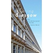 Exploring Glasgow : The Architectural Guide
