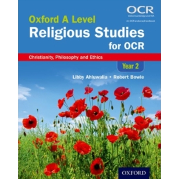 Oxford A Level Religious Studies for OCR: Year 2 Student Book : Christianity, Philosophy and Ethics