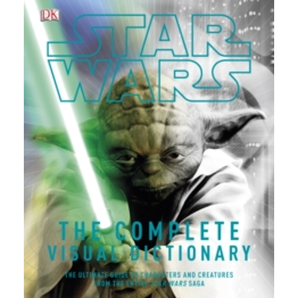 Star Wars Complete Visual Dictionary by DK (Hardback, 2012)