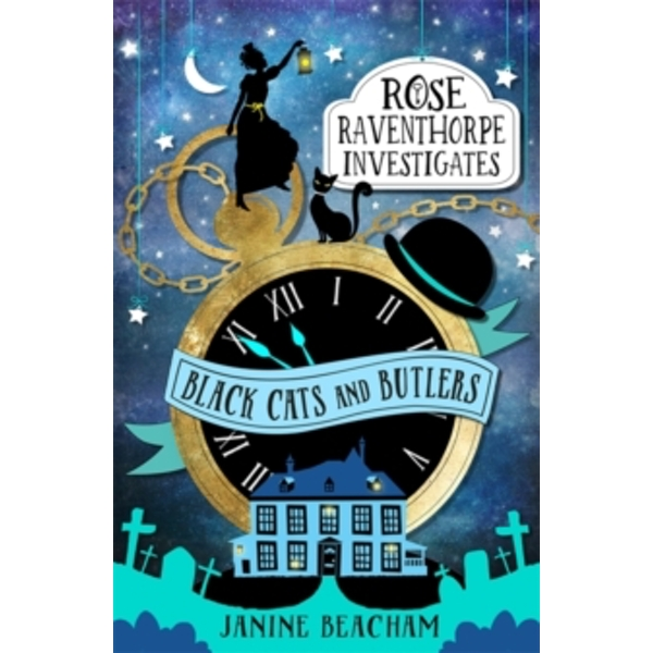 Rose Raventhorpe Investigates: Black Cats and Butlers : Book 1