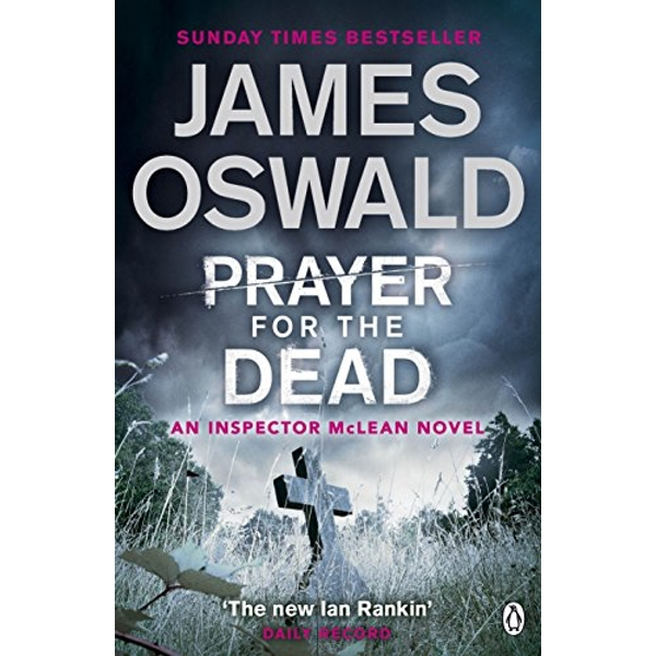Prayer for the Dead: Inspector McLean 5 by James Oswald (Paperback, 2015)
