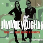 Jimmie Vaughan - Plays More Blues, Ballads & Favorites Vinyl
