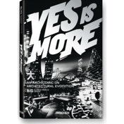 Yes is More: An Archicomic on Architectural Evolution by Bjarke Ingels (Paperback, 2009)