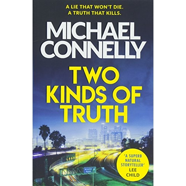 Two Kinds of Truth A Harry Bosch Thriller Paperback / softback 2018