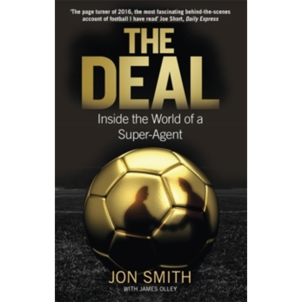 The Deal : Inside the World of a Super-Agent