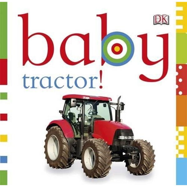 Baby Tractor! by DK (Board book, 2012)