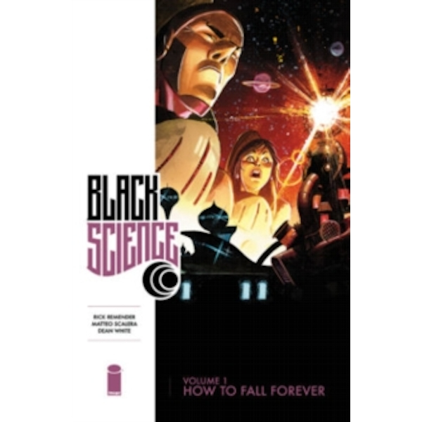 Black Science Volume 1 : How to Fall Forever