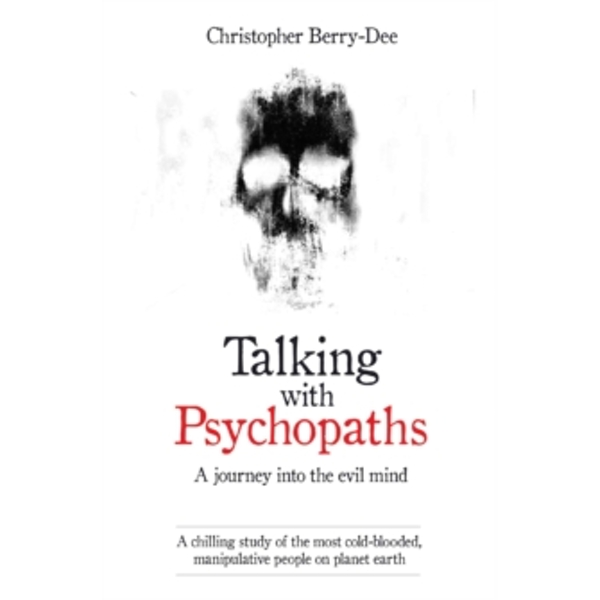 Talking with Psychopaths : A Journey into the Evil Mind