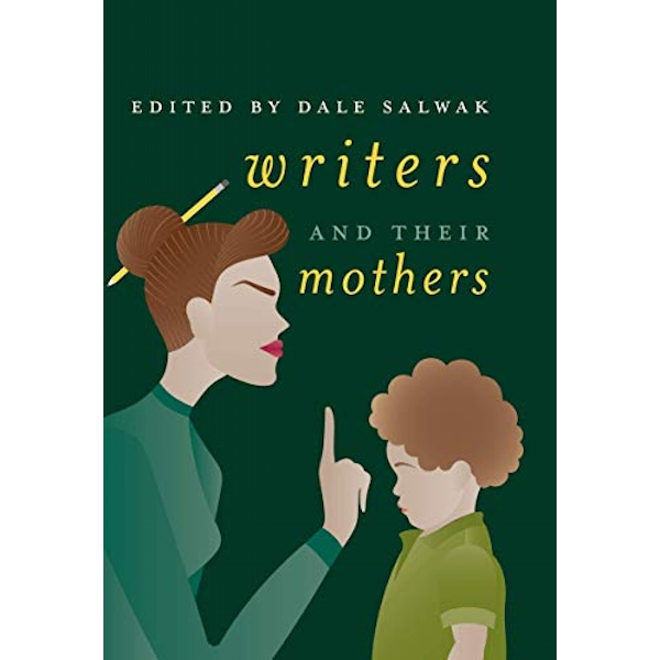 Writers and Their Mothers  Hardback 2018