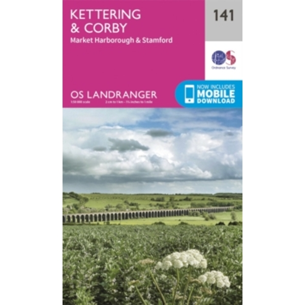 Kettering & Corby: 141 by Ordnance Survey (Sheet map, folded, 2016)