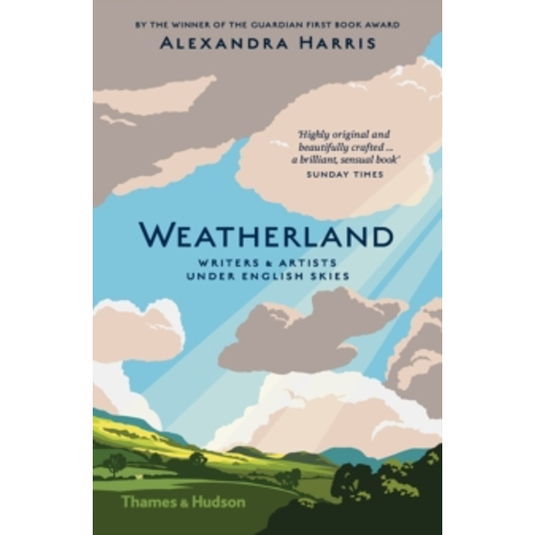 Weatherland : Writers and Artists under English Skies