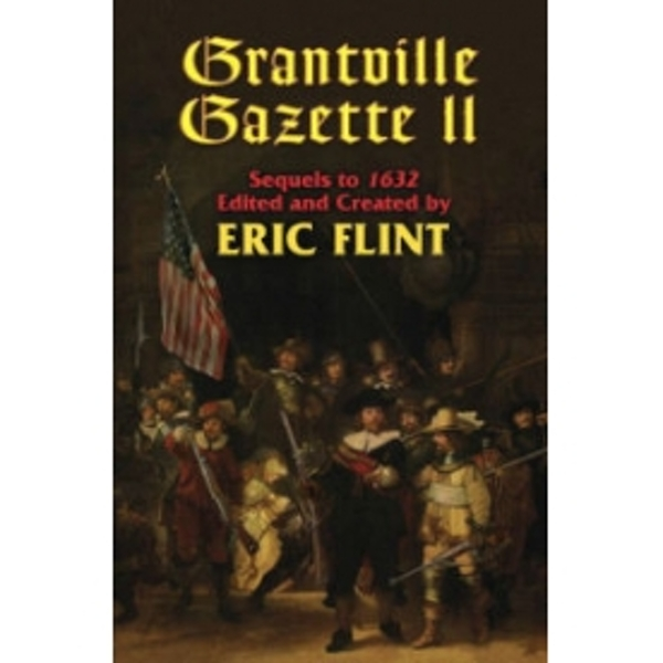 Grantville Gazette: v. 2 by Eric Flint (Book, 2006)