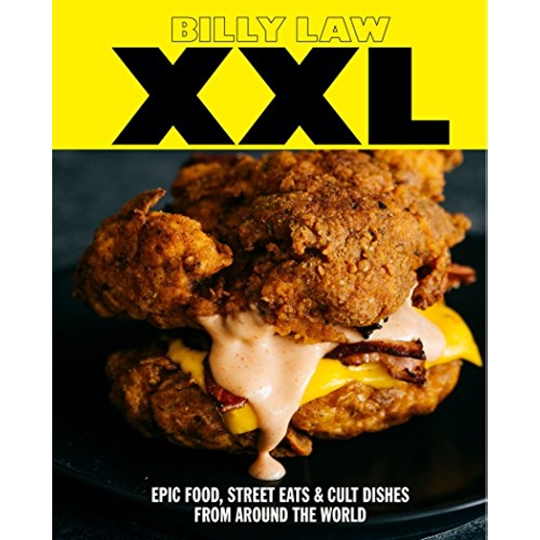 XXL Epic food, street eats & cult dishes from around the world Hardback 2018