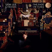 Sam Lee - The Fade In Time Vinyl