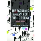 The Economic Analysis of Public Policy by William K. Bellinger (Paperback, 2016)