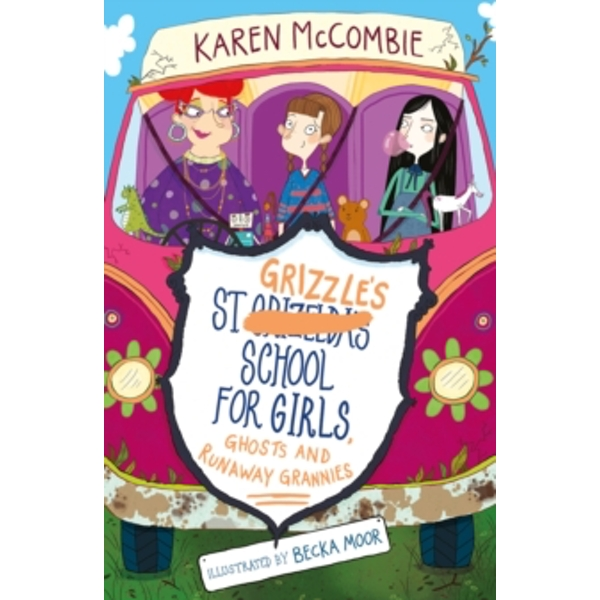 St Grizzle's School for Girls, Ghosts and Runaway Grannies : 2