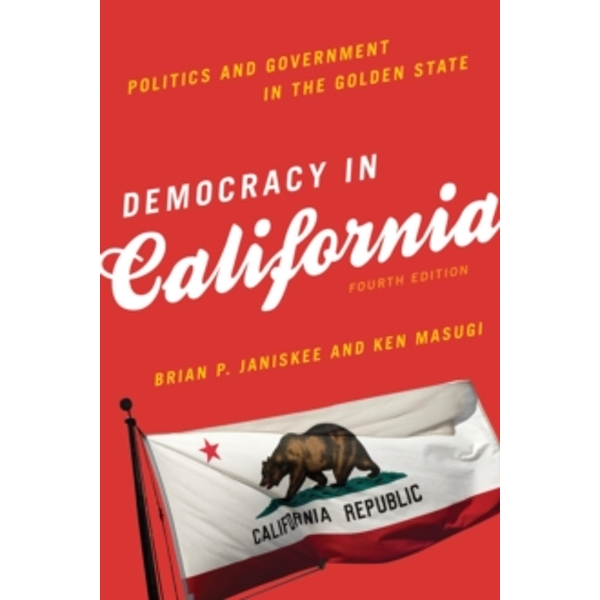 Democracy in California : Politics and Government in the Golden State