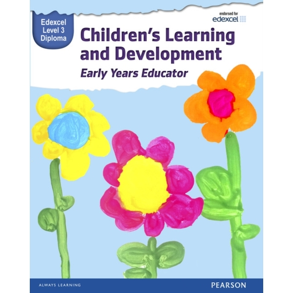Pearson Edexcel Level 3 Diploma in Children's Learning and Development (Early Years Educator) Candidate Handbook by Kate Beith, Sue Griffin, Elisabeth Byers, Wendy Lidgate, Alan Dunkley, Loui