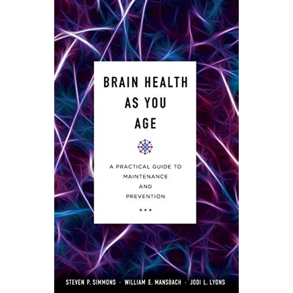 Brain Health as You Age A Practical Guide to Maintenance and Prevention Hardback 2018