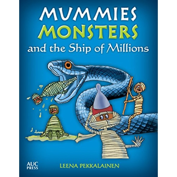 Mummies, Monsters, and the Ship of Millions  Paperback / softback 2017