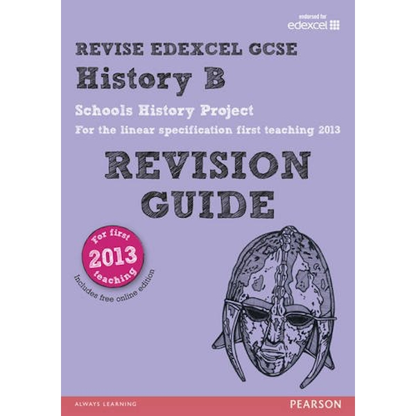 REVISE Edexcel GCSE History B Schools History Project Revision Guide (with online edition) updated for the Edexcel GCSE History B 2013 linear specification Mixed media product 2015