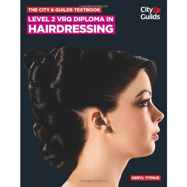 The City & Guilds Textbook: Level 2 VRQ Diploma in Hairdressing by Keryl Titmus (Paperback, 2012)