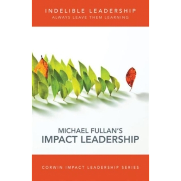 Indelible Leadership : Always Leave Them Learning