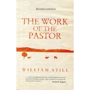 The Work of the Pastor by William Still (Paperback, 2010)
