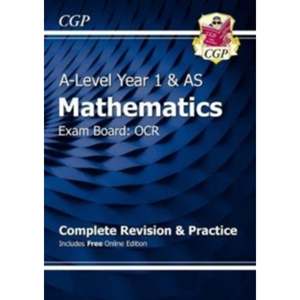 New A-Level Maths for OCR: Year 1 & AS Complete Revision & Practice with Online Edition