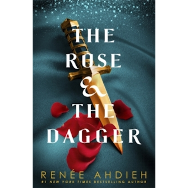 The Rose and the Dagger : The Wrath and the Dawn Book 2