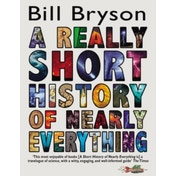 A Really Short History of Nearly Everything by Bill Bryson (Paperback, 2010)