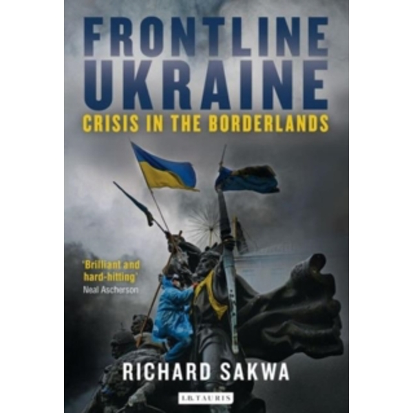 Frontline Ukraine : Crisis in the Borderlands