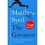 The Greatest: What Sport Teaches Us About Achieving Success by Matthew Syed (Paperback, 2017)