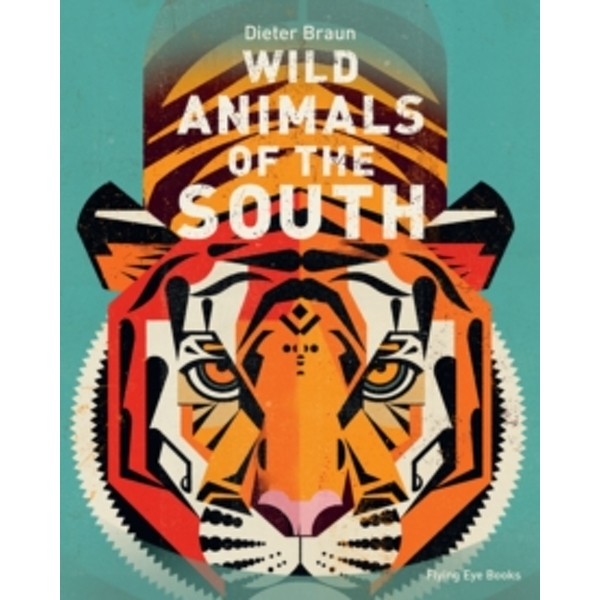 Wild Animals of the South by Flying Eye Books (Hardback, 2017)
