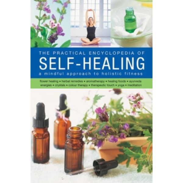 The Practical Encyclopedia of Self - Healing: A Mindful Approach to Holistic Fitness by Raje Airey, Jessica Houdret (Hardback, 2017)