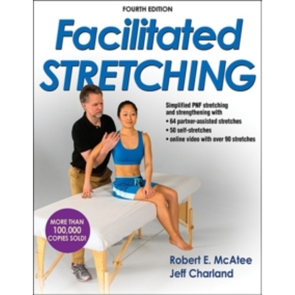 Facilitated Stretching-4th Edition With Online Video by Robert E. McAtee, Jeff Charland (Paperback, 2013)