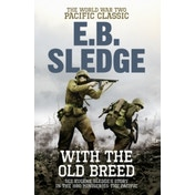With the Old Breed: The World War Two Pacific Classic by Eugene B. Sledge (Paperback, 2011)