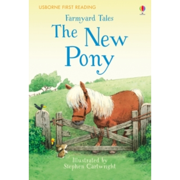 First Reading Farmyard Tales : The New Pony