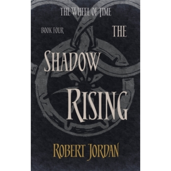 The Shadow Rising : Book 4 of the Wheel of Time