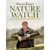 Naturewatch: How to Track and Observe Wildlife by Simon King (Hardback, 2016)