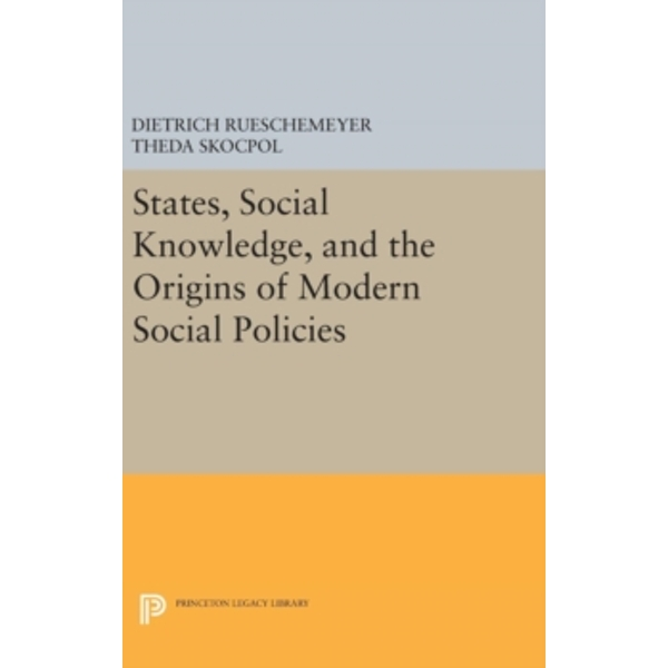 States, Social Knowledge, and the Origins of Modern Social Policies